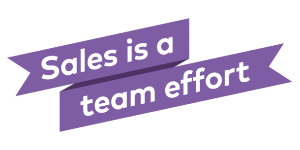Sales is a Team Effort